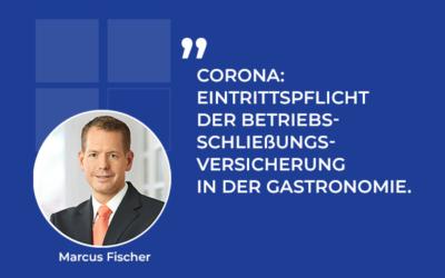 Corona: Eintrittspflicht der Betriebsschließungsversicherung in der Gastronomie.