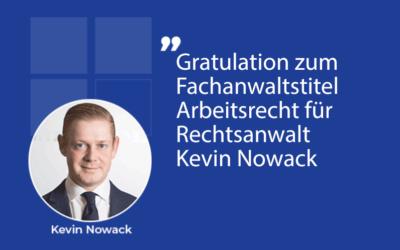 Gratulation zum Fachanwaltstitel Arbeitsrecht für Rechtsanwalt Kevin Nowack