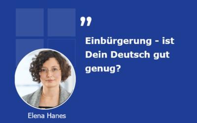 Einbürgerung – ist Dein Deutsch gut genug?